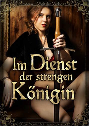 Im Dienst der strengen Königin (Desideria – Welt des Verlangens 11) -